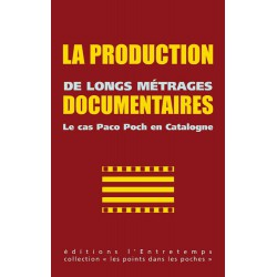 La production de longs métrages documentaires. Le cas Paco Poch en Catalogne